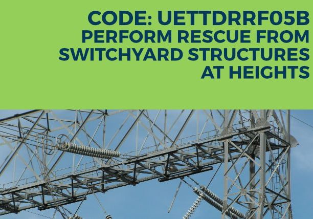 UETTDRRF05B Perform Rescue from Switchyard Structure at Heights
